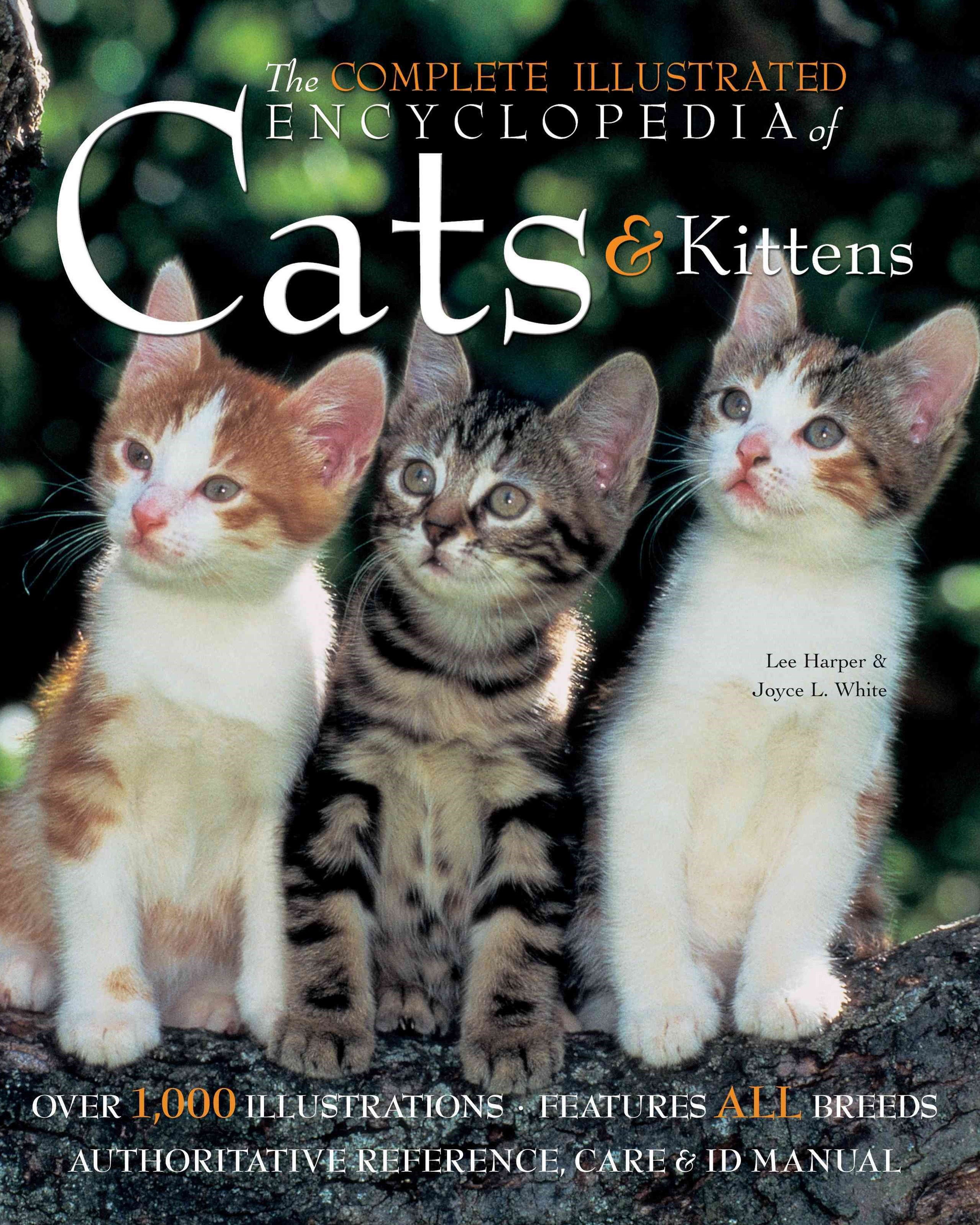 Complete Illustrated Encyclopedia of Cats and Kittens