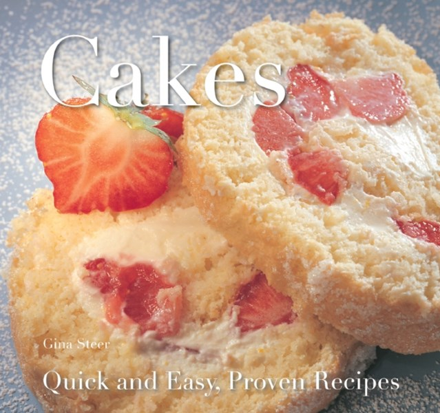 Cakes: Quick and Easy Proven Recipes