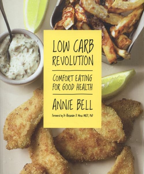 Low Carb Revolution: The comfort eating diet for good health            Foreword by Dr Alexander D.