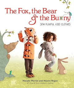 The Fox, the Bear and the Bunny: Sew Playful Kids