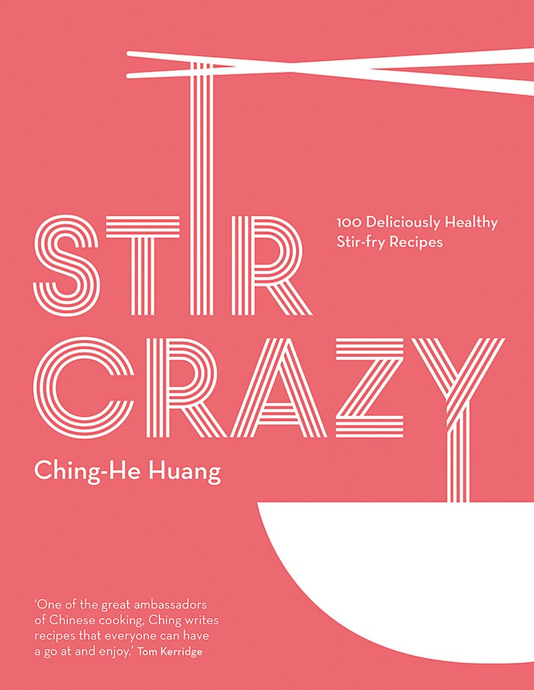Stir Crazy: 100 Deliciously Healthy Recipes in a Wok