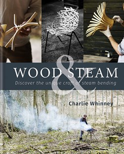 Wood & Steam by Charlie Whinney (9780857835109) - HardCover - Craft & Hobbies