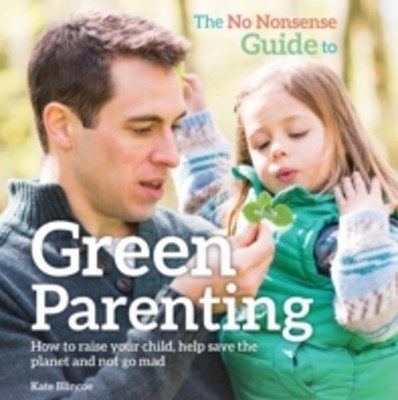 No-Nonsense Guide to Green Parenting