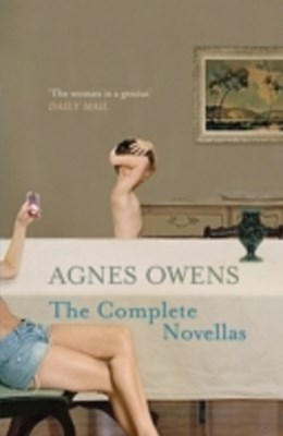 Agnes Owens: The Complete Novellas