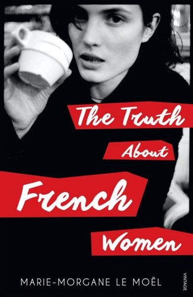 The Truth About French Women