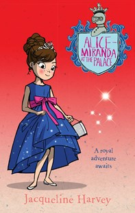 Alice-Miranda at the Palace (Alice-Miranda Book 11) by Jacqueline Harvey (9780857982728) - PaperBack - Children's Fiction Older Readers (8-10)