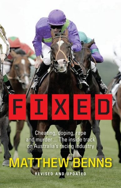 Fixed: Cheating, Doping, Rape and Murder  The Inside Trackon Australias Racing Industry