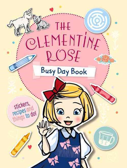 The Clementine Rose Busy Day Book (Clementine Rose Book 13)