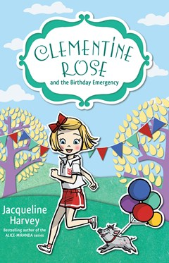 Clementine Rose and the Birthday Emergency (Clementine Rose Book 10)