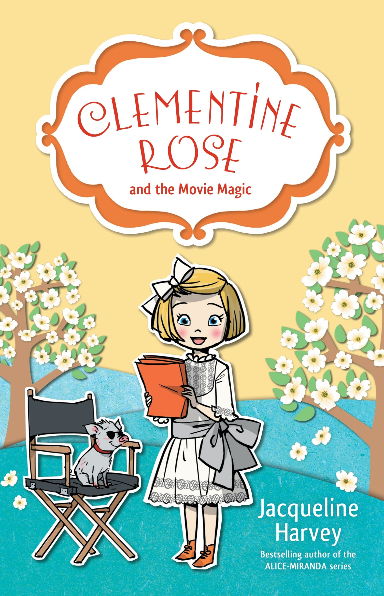 Clementine Rose and the Movie Magic (Clementine Rose Book 9)
