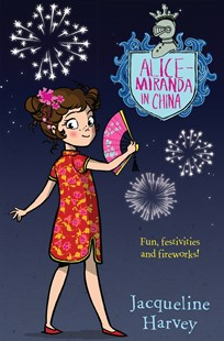 Alice-Miranda in China (Alice-Miranda Book 14) by Jacqueline Harvey (9780857985200) - PaperBack - Children's Fiction