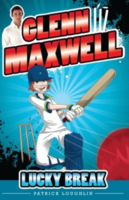 Glenn Maxwell 1: Lucky Break