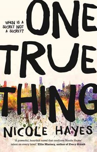 One True Thing by Nicole Hayes (9780857986887) - PaperBack - Children's Fiction