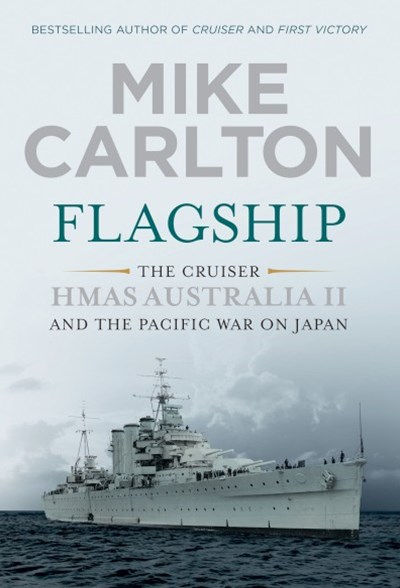Flagship: The Cruiser HMAS Australia II and the Pacific War on Japan