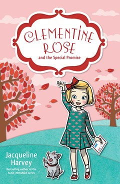 Clementine Rose and the Special Promise (Clementine Rose Book 11)