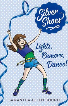 Silver Shoes 6: Lights, Camera, Dance!