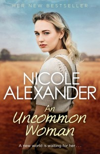 An Uncommon Woman by Nicole Alexander (9780857989482) - PaperBack - Historical fiction