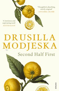 Second Half First by Drusilla Modjeska (9780857989819) - PaperBack - Biographies General Biographies