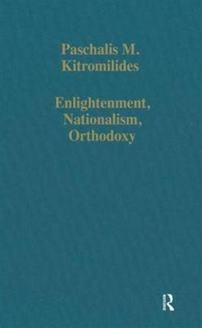 Enlightenment, Nationalism, Orthodoxy