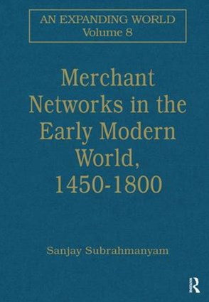 Merchant Networks in the Early Modern World, 1450-1800