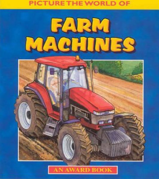 Picture the World of Farm Machines
