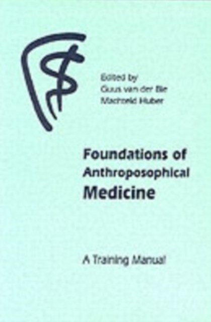 Foundations of Anthroposophical Medicine