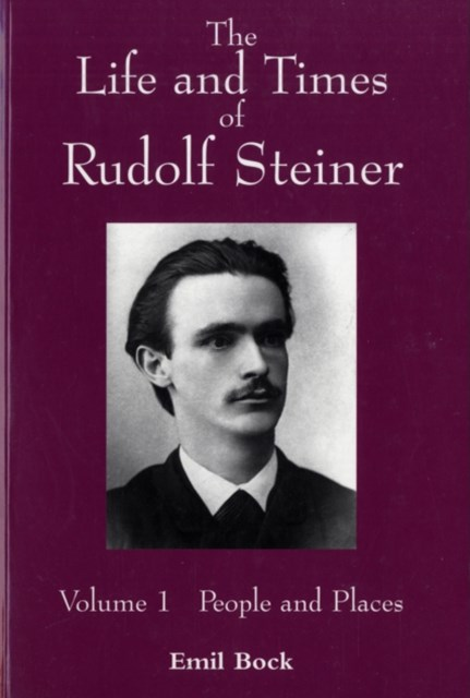 The Life and Times of Rudolf Steiner