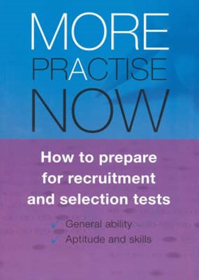 More Practise Now!  How to Prepare for Recruitment and Selections Tests