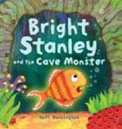Bright Stanley and the Cave Monster