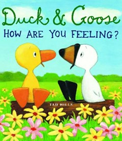 Duck and Goose: How Are You Feeling?
