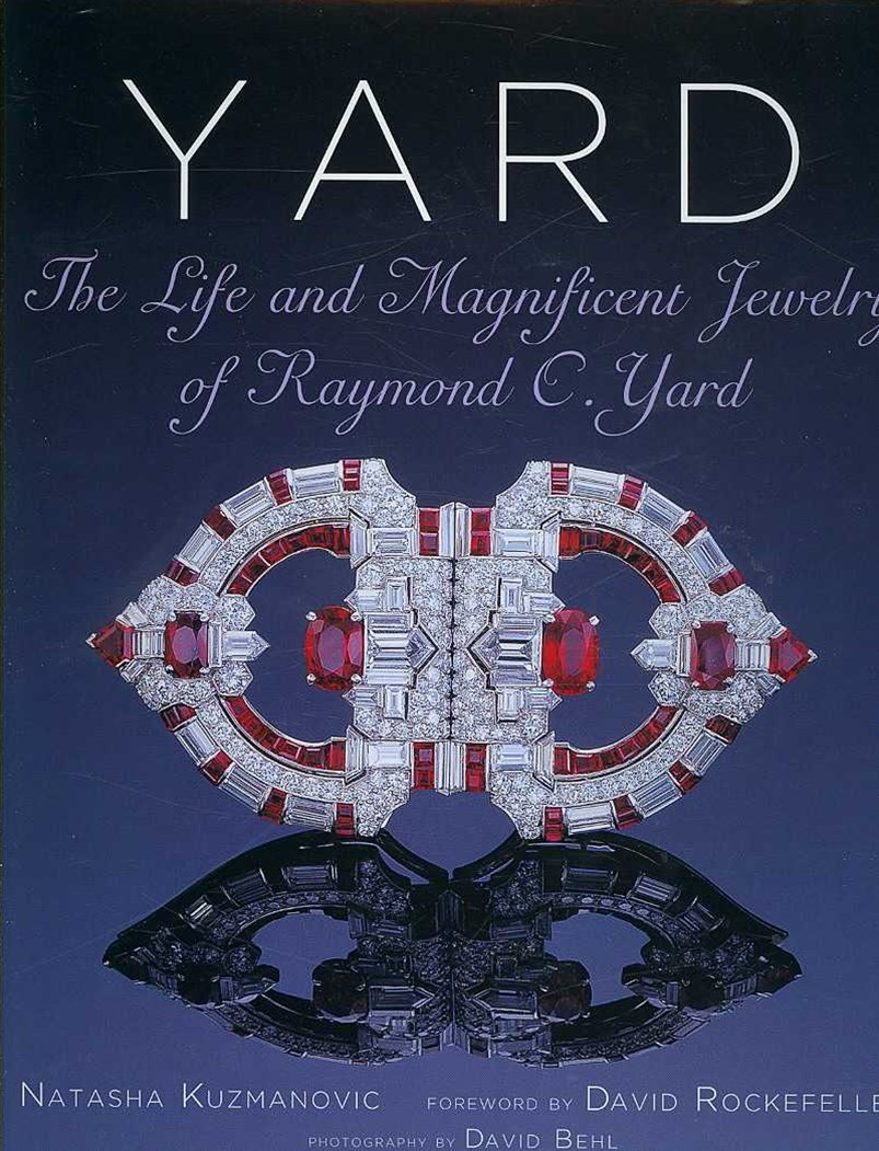 Yard: Life and Magnificent Jewelry of Raymond C.Yard