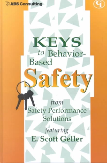 Keys to Behavior-Based Safety from Safety Performance Solutions featuring E. Scott Geller