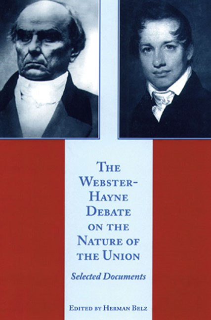 Webster-Hayne Debate on the Nature of the Union