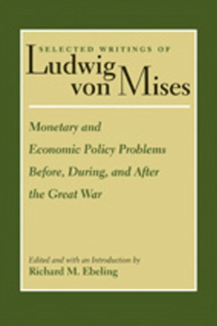 Monetary and Economic Policy Problems Before, During, and after the Great War