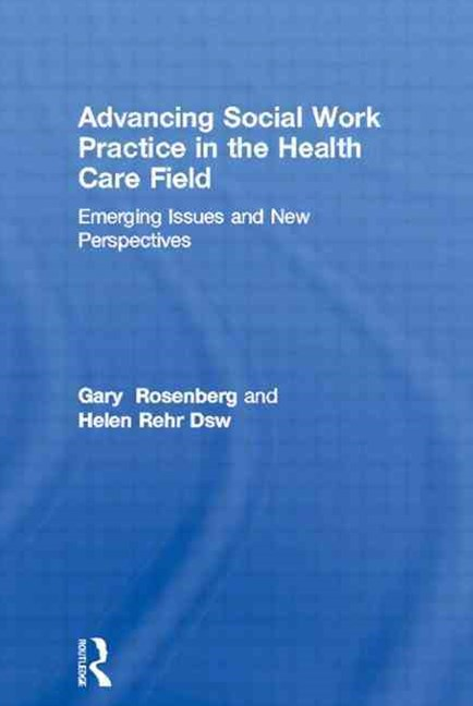 Advancing Social Work Practice in the Health Care Field