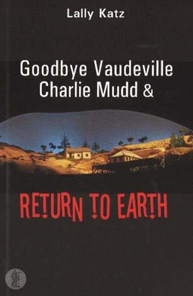 Goodbye Vaudeville Charlie Mudd / Return to Earth