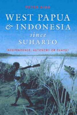 West Papua and Indonesia Since Suharto