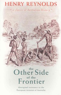 The Other Side of the Frontier by Henry Reynolds (9780868408927) - PaperBack - History Australian