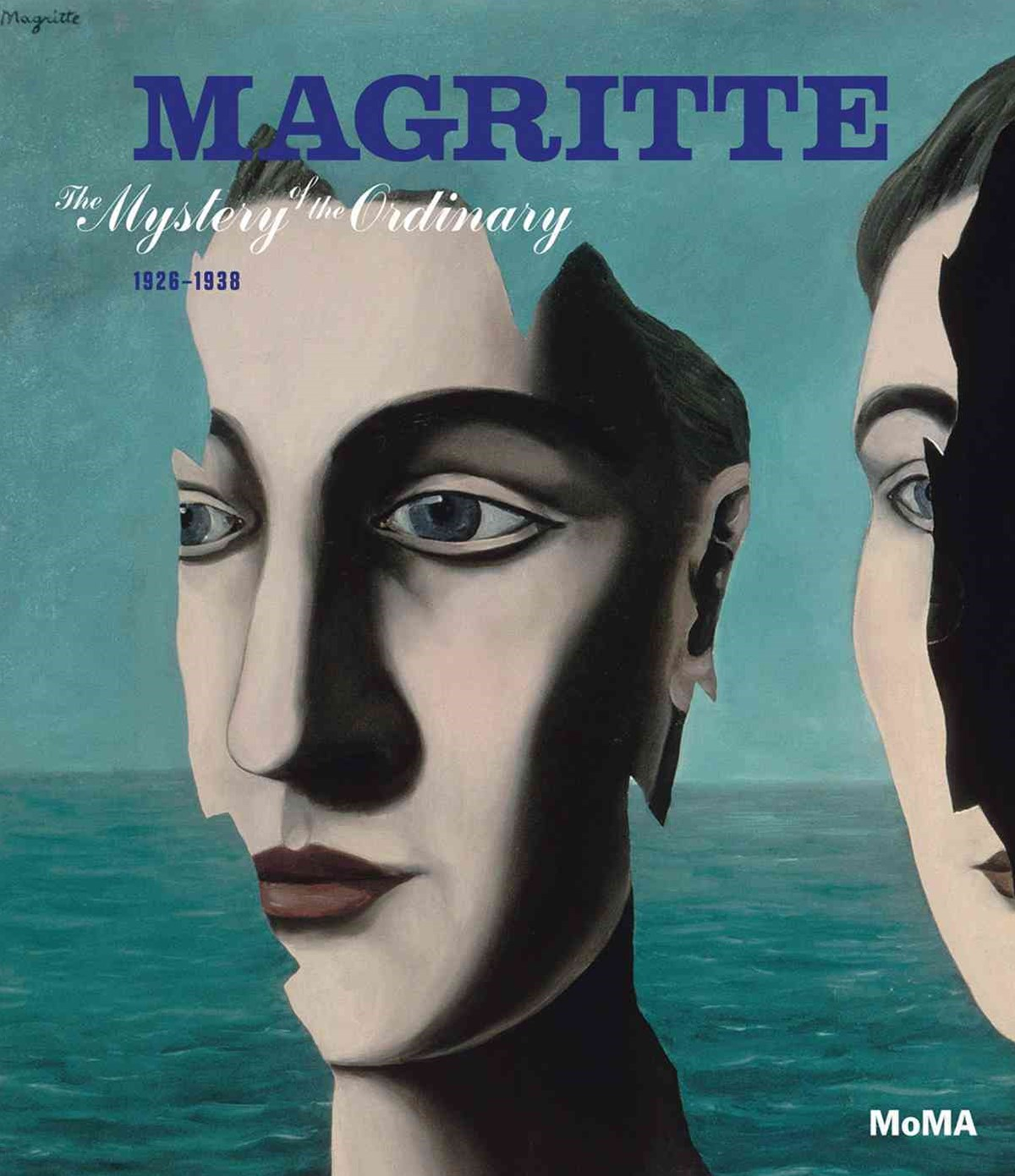 Magritte: Mystery of the Ordinary 1926 - 1938