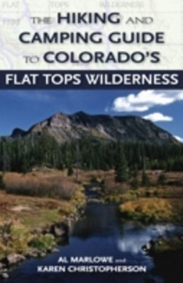 Hiking and Camping Guide to Colorado's Flat Tops Wilderness