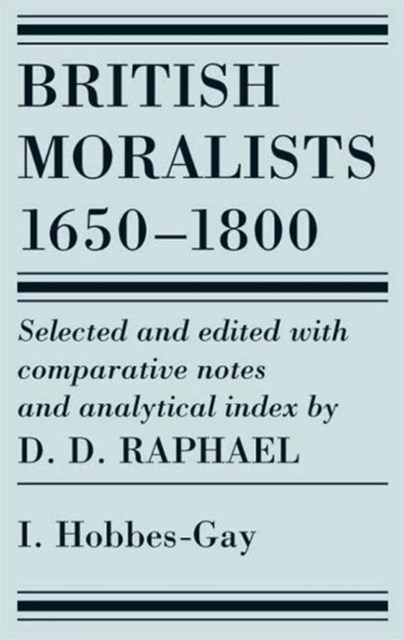 British Moralists: 1650-1800 (Volumes 1)