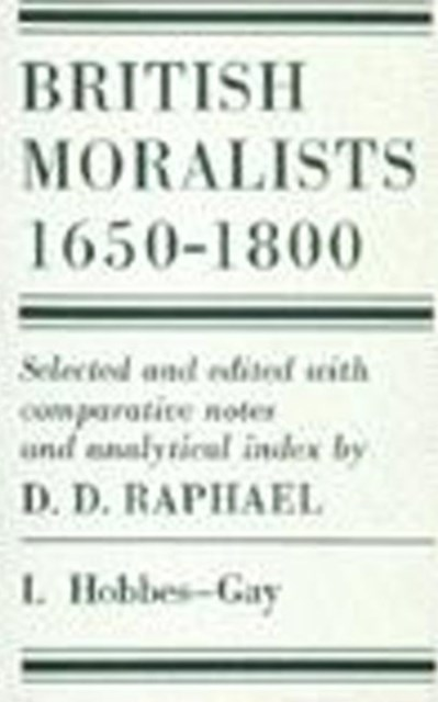 British Moralists: 1650-1800 (Volumes 1 and 2)