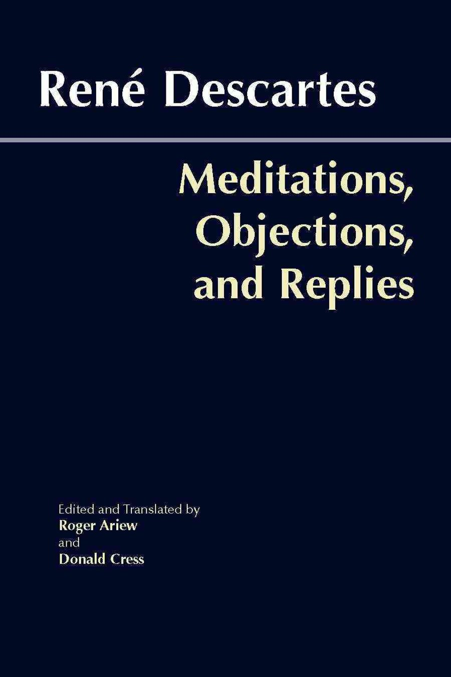 Meditations, Objections, and Replies