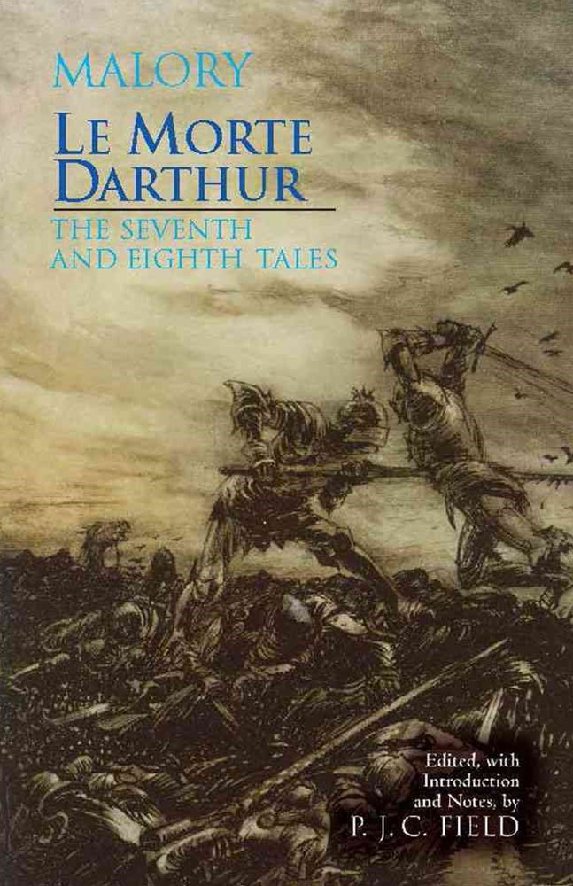 Le Morte Darthur: The Seventh and Eighth Tales