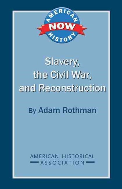 Slavery, the Civil War, and Reconstruction