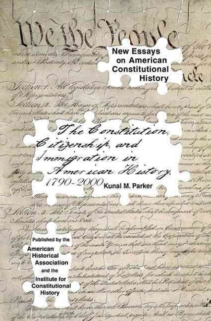 The Constitution, Citizenship, and Immigration in American History, 1790 To 2000