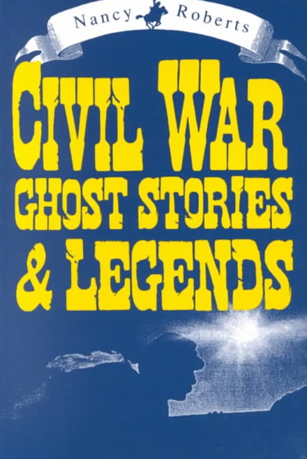 Civil War Ghost Stories and Legends