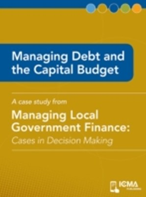 Managing Debt and the Capital Budget