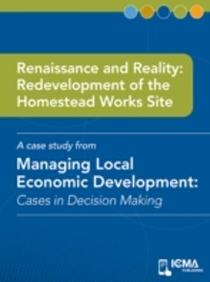 Renaissance and Reality: Redevelopment of the Homestead Works Site