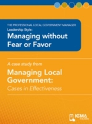 Managing without Fear or Favor